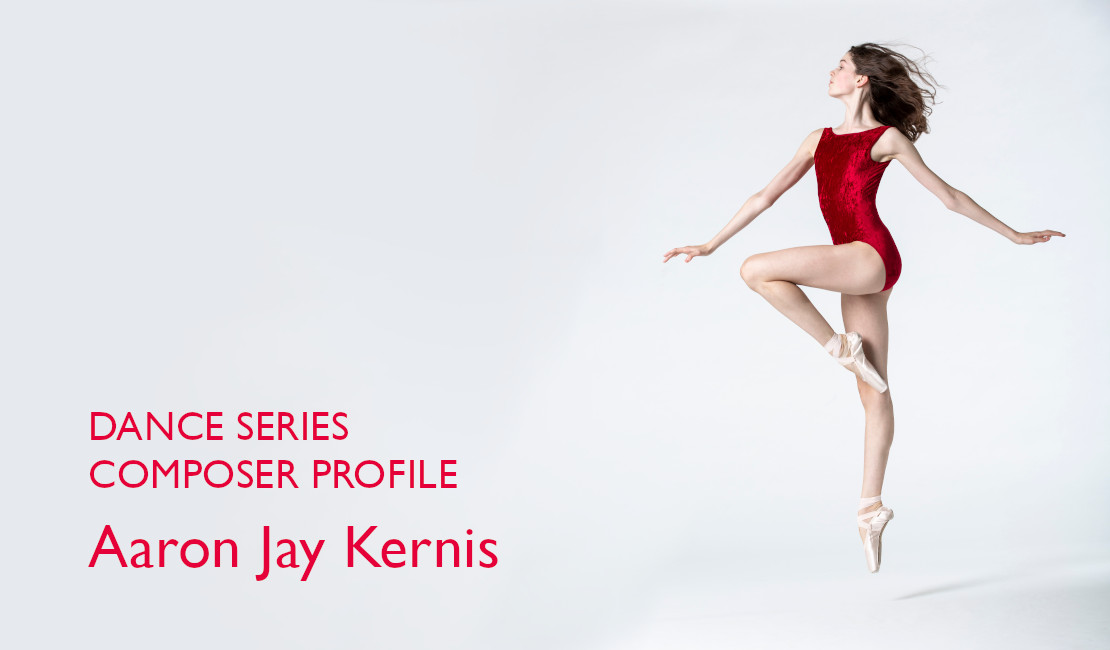Dance Series: Composer Profile | Aaron Jay Kernis